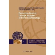 Theorizing Borders Through Analyses of Power Relationships by Peter Gilles