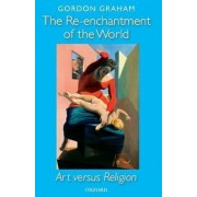 The Re-enchantment of the World by Gordon Graham