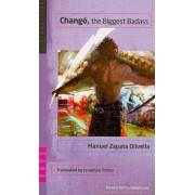 Chango, the Biggest Badass by Manuel Zapata Olivella