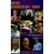 Social Gerontology Today by Adjunct Professor of Sociology Elizabeth W Markson