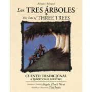 Los Tres Arboles / The Tale of Three Trees (Bilingue / Bilingual) by Angela Elwell Hunt