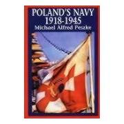Poland's Navy 1918-1945 Peszke Michael Alfred Hippocrene Books polska flota