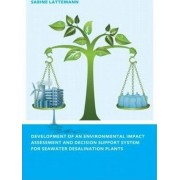 Development of an Environmental Impact Assessment and Decision Support System for Seawater Desalination Plants by Sabine Latteman