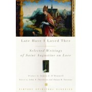 Late Have I Loved Thee by Augustine of Hippo