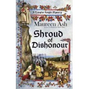 Shroud Of Dishonour by Maureen Ash