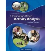 Occupation-Based Activity Analysis by Heather Thomas
