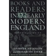 Books and Readers in Early Modern England by Jennifer Andersen