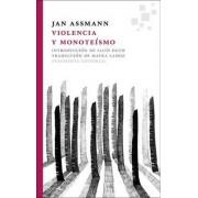 Violencia y Monoteismo by Egyptologist Jan Assmann
