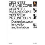 Ceci N'Est Pas Une Copie: Design Between Innovation and Imitation