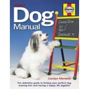 Dog Manual: The Definitive Guide To Finding Your Perfect Dog, Training Him And Having A Happy Life Together