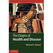 The Origins of Health and Disease by Michael E. Hyland