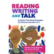 Reading, Writing, and Talk: Inclusive Teaching Strategies for Diverse Learners, K-2