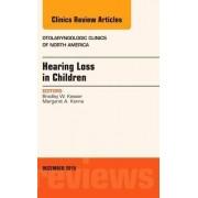 Hearing Loss in Children, an Issue of Otolaryngologic Clinics of North America by Bradley W. Kesser