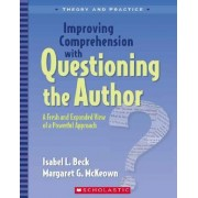 Improving Comprehension with Questioning the Author by Isabel L Beck