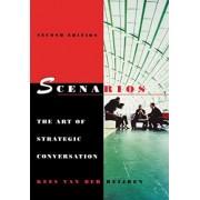 Scenarios - the Art of Strategic Conversation 2E by Kees Van Der Heijden