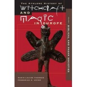 Athlone History of Witchcraft and Magic in Europe: Biblical and Pagan Societies v. 1 by Frederick H. Cryer