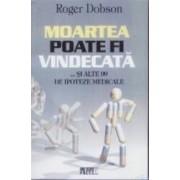 Moartea poate fi vindecata - Roger Dobson