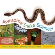 Awesome Snake Science by Cindy Blobaum