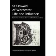 St. Oswald of Worcester by Professor Nicholas Brooks