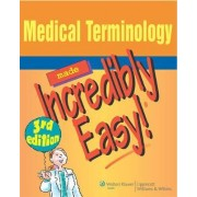 Medical Terminology Made Incredibly Easy! by Springhouse