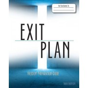 Exit Plan: Freedom Preparation Guide