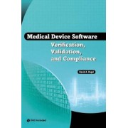 Medical Device Software Verification, Validation, and Compliance by David A Vogel