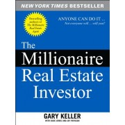 The Millionaire Real Estate Investor: Anyone Can Do It--Not Everyone Will