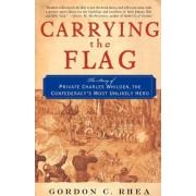 Carrying the Flag by Gordon C. Rhea