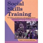 Social Skills Training for Children and Adolescents with Asperger Syndrome and Social-Communications Problems by Jed E. Baker