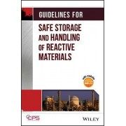 Guidelines for Safe Storage and Handling of Reactive Materials by CCPS (Center for Chemical Process Safety)