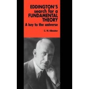 Eddington's Search for a Fundamental Theory by C. W. Kilmister