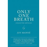 Only One Breath by Dr Joy Manne