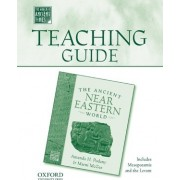 Teaching Guide to the Ancient Near Eastern World by Amanda H Podnay