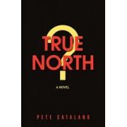 True North by Pete Catalano