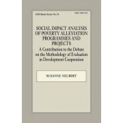 Social Impact Analysis of Poverty Alleviation Programmes and Projects by Susanne Neubert