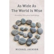 As Wide as the World Is Wise: Reinventing Philosophical Anthropology