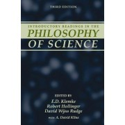 Introductory Readings In The Philosophy Of Science by E. D. Klemke