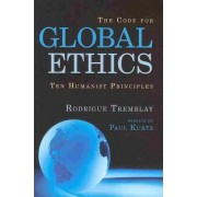 The Code For Global Ethics by Rodrigue Tremblay