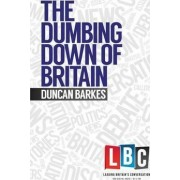 The Dumbing Down of Britain by Duncan Barkes