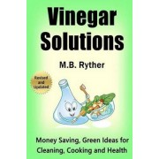 Vinegar Solutions by M B Ryther