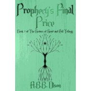 Prophecy's Final Price: Book 3 of the Graves of Good and Evil Trilogy