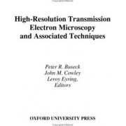 High-Resolution Transmission Electron Microscopy and Associated Techniques by Peter R. Buseck