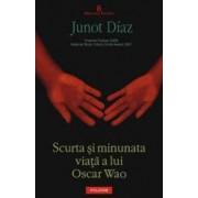 Scurta si minunata viata a lui Oscar Wao - Junot Diaz
