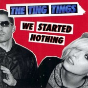 Ting Tings - We Started Nothing (0886973145425) (1 CD)