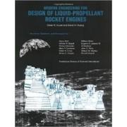 Modern Engineering for Design of Liquid-Propellant Rocket Engines by Dieter K. Huzel