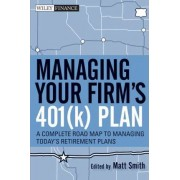 Managing Your Firm's 401(k) Plan by Matthew X. Smith