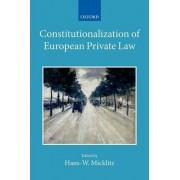 The Constitutionalization of European Private Law by Hans Micklitz