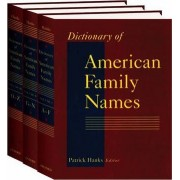 Dictionary of American Family Names: 3-Volume Set by Patrick Hanks