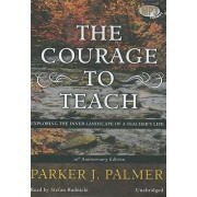 The Courage to Teach by Parker J Palmer