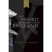 The Sword in Anglo-Saxon England by Hilda Ellis Davidson